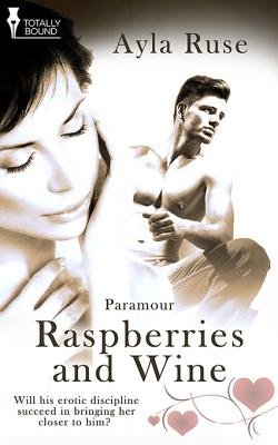 Raspberries and Wine (Electronic book text): Ayla Ruse