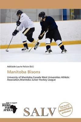 Manitoba Bisons (Paperback): Ad La De Felicie