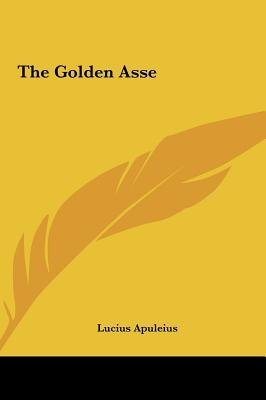 The Golden Asse (Hardcover): Lucius Apuleius