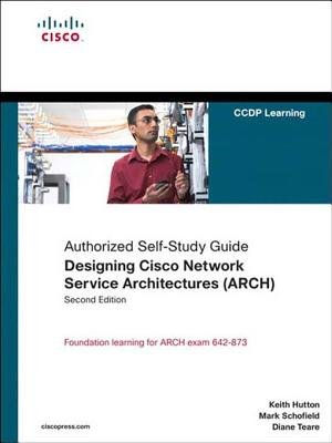 Designing Cisco Network Service Architectures (Arch) (Authorized Self-Study Guide) (Electronic book text): Keith Hutton, Mark...