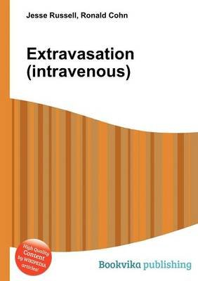 Extravasation (Intravenous) (Paperback): Jesse Russell, Ronald Cohn