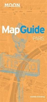 Moon Mapguide Paris (Paperback, 6th Revised edition): Aurelia D'Andrea
