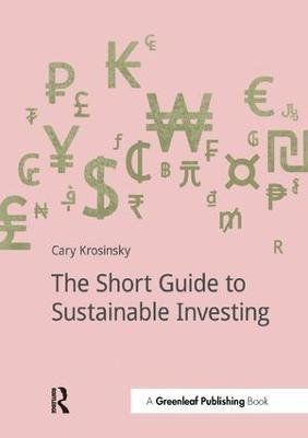 The Short Guide to Sustainable Investing (Paperback): Cary Krosinsky