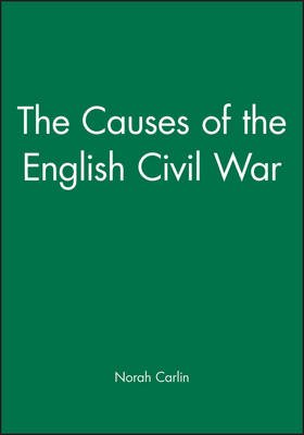 The Causes of the English Civil War (Paperback): Norah Carlin