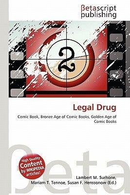 Legal Drug (Paperback): Lambert M. Surhone, Mariam T. Tennoe, Susan F. Henssonow