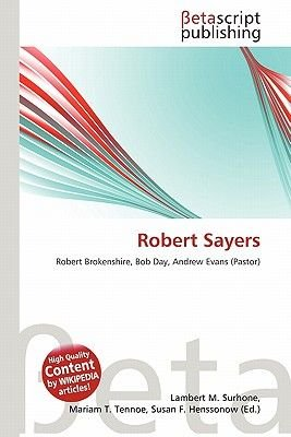 Robert Sayers (Paperback): Lambert M. Surhone, Mariam T. Tennoe, Susan F. Henssonow