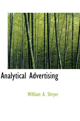 Analytical Advertising (Paperback): William A. Shryer