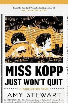 Miss Kopp Just Won't Quit (Hardcover): Amy Stewart