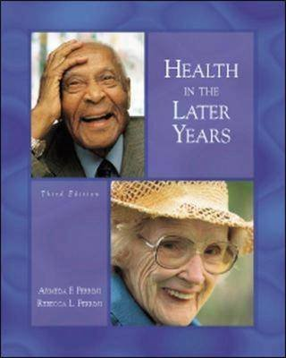 Health in the Later Years - Aging (Paperback, 3rd Revised edition): Armeda F. Ferrini, Rebecca Ferrini