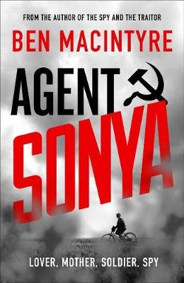 Agent Sonya - Lover, Mother, Soldier, Spy (Paperback): Ben MacIntyre