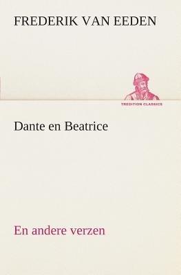 Dante En Beatrice En Andere Verzen (Dutch, Paperback): Frederik Van Eeden