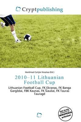 2010-11 Lithuanian Football Cup (Paperback): Hardmod Carlyle Nicolao