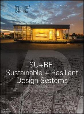 Su+re - Sustainable + Resilient Design Systems (Paperback): John Nastasi, Ed May, Clarke Snell