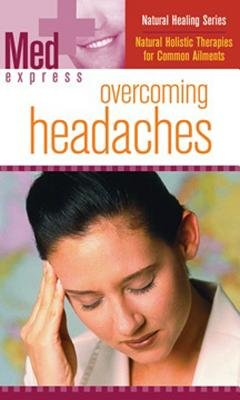Med Express: Overcoming Headaches (Paperback): Trident Reference Publishing