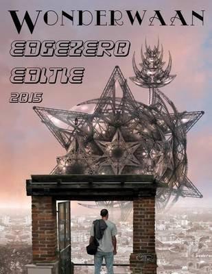 Edgezero - de Beste Nederlandse SF, Fantasy & Horror Uit 2015. de Wonderwaan Editie. (Dutch, Paperback): Mike Jansen