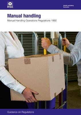 Manual handling - Manual Handling Operations Regulations 1992, guidance on regulations (Paperback, 4th ed., 2016): Great...