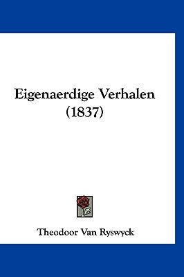 Eigenaerdige Verhalen (1837) (Chinese, Dutch, English, Hardcover): Theodoor Van Ryswyck