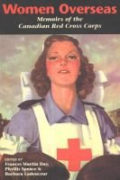 Women Overseas - Memoirs of the Canadian Red Cross Corps (Paperback, New): Francis Martin Day, et al
