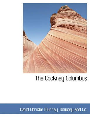 The Cockney Columbus (Paperback): David Christie-Murray