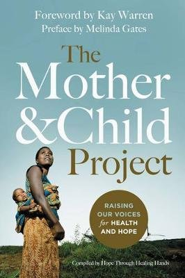 The Mother and Child Project - Raising Our Voices for Health and Hope (Paperback): Melinda Gates