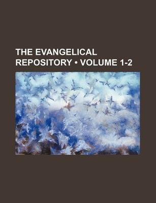 The Evangelical Repository (Volume 1-2) (Paperback): Books Group