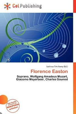 Florence Easton (Paperback): Iustinus Tim Avery