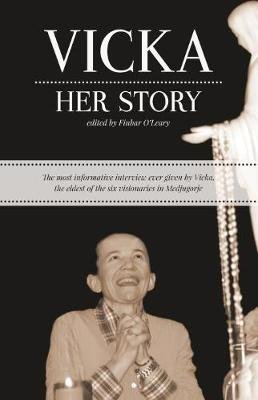 Vicka...Her Story (Paperback, 3rd ed.): Finbar O'Leary