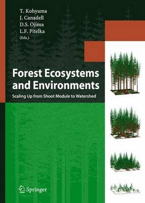 Forest Ecosystems and Environments (Electronic book text): Takashi Kohyama, Josep Canadell, Dennis S. Ojima, Louis F. Pitelka