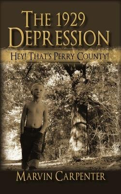 The 1929 Depression - Hey! That's Perry County! (Paperback): Marvin Carpenter