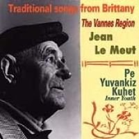 Jean Le Meut - Pe Yuvankiz Kuhet (Traditional Songs From Brittany - The Vannes Region) (CD): Jean Le Meut