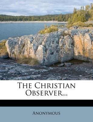The Christian Observer... (Paperback):