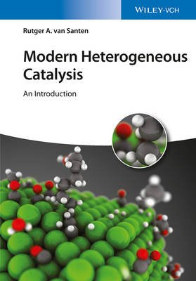 Modern Heterogeneous Catalysis - An Introduction (Paperback): Rutger A. van Santen