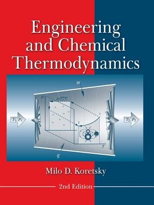 Engineering and Chemical Thermodynamics (Hardcover, 2nd Edition): Milo D. Koretsky
