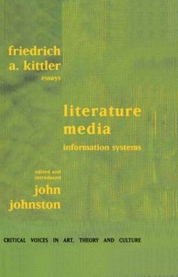 Literature, Media, Information Systems (Hardcover, Reissue): Friedrich A. Kittler