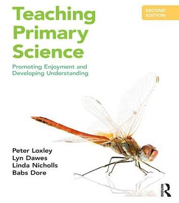 Teaching Primary Science - Promoting Enjoyment and Developing Understanding (Electronic book text, 2nd New edition): Peter...