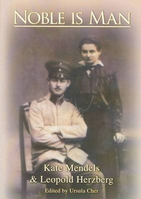 Noble is Man (Paperback): Kate Mendels, Leopold Herzberg