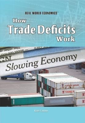 How Trade Deficits Work (Hardcover): Kate Canino