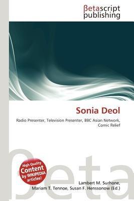 Sonia Deol (Paperback): Lambert M. Surhone, Mariam T. Tennoe, Susan F. Henssonow