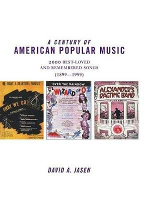A Century of American Popular Music (Electronic book text): David A Jasen