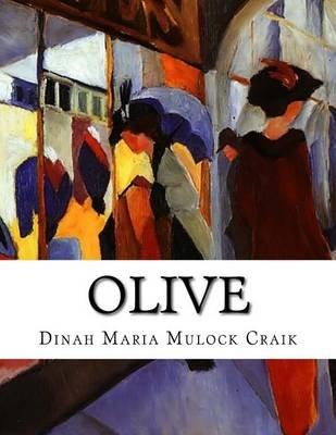 Olive (Paperback): Dinah Maria Mulock Craik