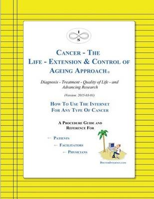 Cancer - The Life-Extension & Control of Ageing Approach (Paperback): Chadd Everone, Jr Chadd Everone
