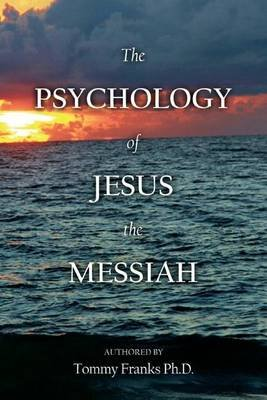 The Psychology of Jesus the Messiah (Paperback): Bob Gibson