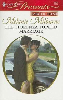 The Fiorenza Forced Marriage (Large print, Paperback, large type edition): Melanie Milburne