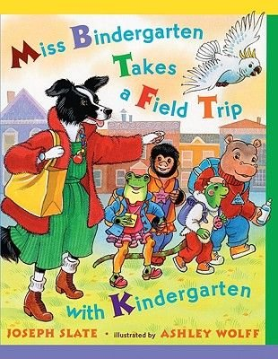 Miss Bindergarten Takes a Field Trip (Hardcover, Turtleback School & Library ed.): Joseph Slate