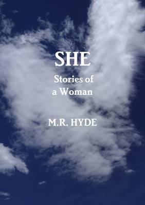 SHE: Stories of a Woman (Paperback): Mr Hyde