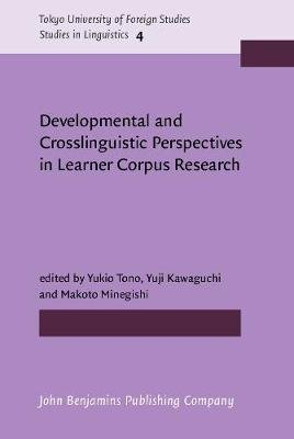 Developmental and Crosslinguistic Perspectives in Learner Corpus Research (Hardcover): Yukio Tono, Yuji Kawaguchi, Makoto...