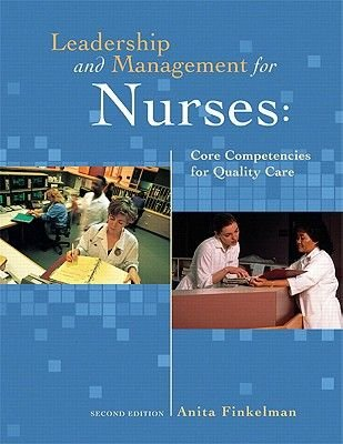 Leadership and Management for Nurses (Paperback, United States ed of 2nd revised ed): Anita Finkelman