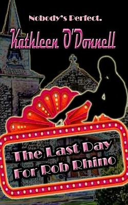 The Last Day for Rob Rhino (Electronic book text): Kathleen ODonnell, Andrea Heacock Reyes, Cinsearae Santiago