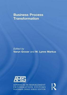 Business Process Transformation (Paperback): Varun Grover, M. Lynne Markus