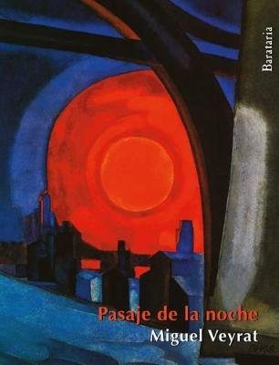 Pasaje de La Noche (Spanish, Paperback): Miguel Veyrat